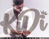 Say You Love Me - KiDi