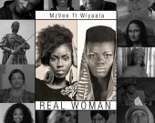Real Woman (Bad Like We) - MzVee ft Wiyaala