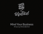 Mind Your Business - E.L ft. Medikal