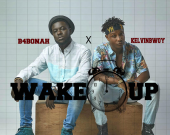 Wake Up - B4Bonah ft. KelvinBwoy