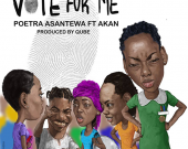 Vote For Me - Poetra Asantewa ft. Akan