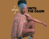 Until The Dawn - Efya