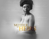 Mother of Heirs - Black Girls Glow (DIGITAL ALBUM)