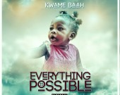 Everything Is Possible - Kwame Baah