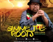 Gimme The Roots - Knii Lante