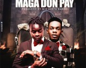 Maga Don Pay Enemies (Remix) - Jupitar ft Patoranking