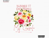 My Girl - B4bonah ft King Promise