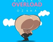 Overload - Black'O ft. Ozkha