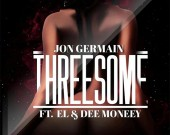 Threesome - Jon Germain ft EL & Dee Moneey