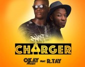 Charger - Okay Music ft R. Tay