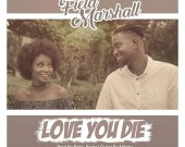 Love You Die - Field Marshall