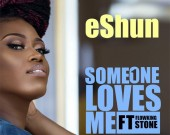 Someone Loves Me - eShun ft. Flowking Stone
