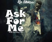 Ask For Me - Koo Ntakra