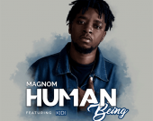 Human Being - Magnom ft. Kidi