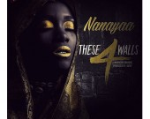 These 4 Walls - NanaYaa