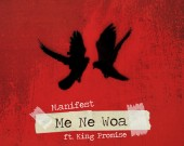 Me Ne Woa (Clean) - M.anifest ft. King Promise