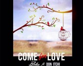 Come For Love - Belce ft. Don Itchi