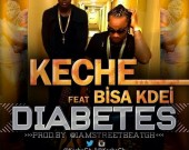 Diabetes - Keche ft. Bisa Kdei