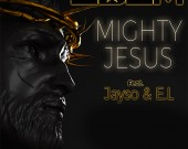 Mighty Jesus - Edem ft. Jayso & E.L