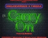 Carry On - T -Wizzle & KingJoe Versace