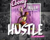 Hustle - Ebony ft. Brella