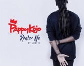 Realer No - Pappy Kojo ft. Joey B