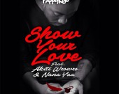 Show Your Love - Pappy Kojo ft. Akiti WroWro & Nana Yaa