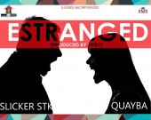 Estranged - Slicker Stk  ft. Quayba