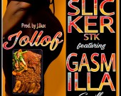 Jollof - Slicker Stk ft. Gasmilla