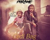 Cedi Bag - Phrame ft. Kofi Mole