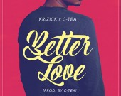 Better Love - Krizick ft. C-Tea