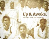 Up & Awake - Ko - Jo Cue & Shaker ft. Kwesi Arthur