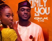 Only You - Kobla Jnr ft Efya