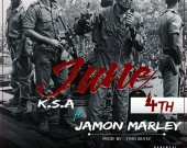 June 4th - K.S.A ft Jamon Marley