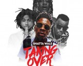 Taking Over - Shatta Wale ft Joint 77,Addi Self & Captan