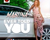 Ever Told You - Mabiina