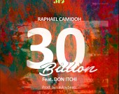 30 Billion (Explicit) - Raphael Camidoh ft Don Itchi