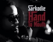Hand To Mouth - Sarkodie
