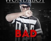 Bad - Wondaboy
