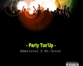 Party Tun'Up - Kamelyeon ft Mr Green