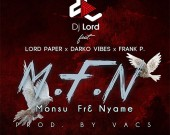 MFN (Dirty) - DJ Lord ft. Lord Paper, Frank P & Darko Vibes