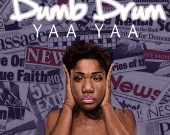 Dumb Drum - Yaa Yaa