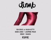 Dumb - Kuvie ft Ria Boss, Baba Sana & BBGB