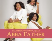ABBA FATHER - DAUGHTERS OF GLORIOUS JESUS (DIGITAL ALBUM)