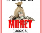 Money - Captain Planet 4x4 ft Trigmatic