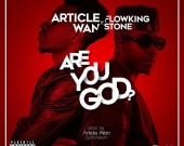 Are you God? - Article Wan ft. FlowkingStone