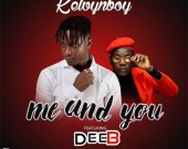 Me and You - KelvynBoy ft DeeB