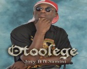Otoolege - Joey B ft Samini