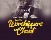 Worshippers Chant - Nat Abbey ft Towdah
