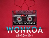 Wonkoa (Just Love Me) - Manuel Nonbada